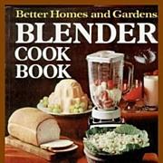 Better Homes & Gardens Blender Cook Book