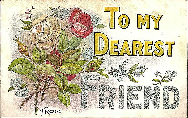 Postcard To My Dearest Friend with Roses and Flowers