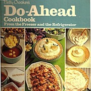 Betty Crocker's Do-Ahead Cookbook - From the Freezer and the Refrigerator