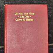 SALE The Life of Carry A. Nation - Book, 1905