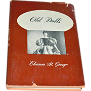 Book Old Dolls 1950 First Edition Eleanor St. George