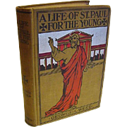 1899 Antique Victorian Book A Life Of St. Paul For the Young Illustrated Scenes Incidents ...