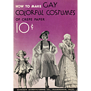 Dennison Costume Book Vintage 1939 How To Make Gay Colorful Costumes of Crepe Paper