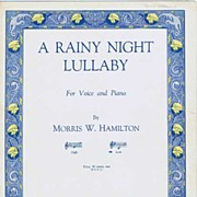 SOLD 1925 'A Rainy Night Lullaby' For Voice and Piano Sheet Music~Morris W. Hamilton & Virgini