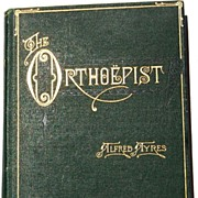 SALE 1888 The Orthoepist by Alfred Ayres