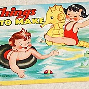 """1953 Children's """"Things To Make"""" Book"""