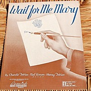 REDUCED 1942 Vintage Sheet Music Wait For Me Mary