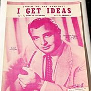 "1951 Vintage Sheet Music ""I Get Ideas"" Tony Martin"