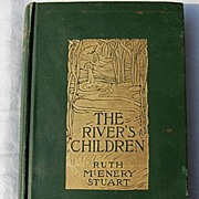 SALE 1904 1ST Edition The River's Children By Ruth McEnery Stuart