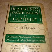 1949 1St Edition Raising Game Birds In Captivity By David B. Greenberg