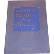 Royal Guide to Meal Planning 1929 first edition Cook Book