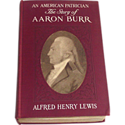 An American Patrician Or The Story Of Aaron Burr 1908 3rd edition