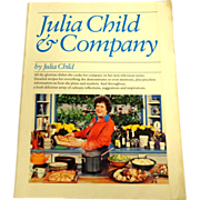Julia Child & Company.  First Edition.  Softcover. 1978.  Wonderful Cookbook.