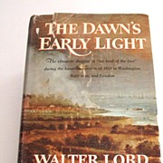 SOLD The Dawn's Early Light by Walter Lord.  The War of 1812.  American history.  1972. Mint