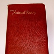 Gems of National Poetry.  Full, maroon leather binding with gilt embossed titles.  All edges g
