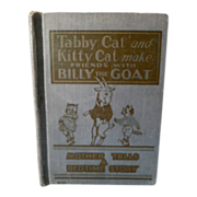 Child's Book 1925  Tabby Cat and Kitty Cat Make Friends with Billy the Goat