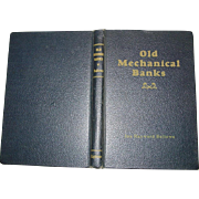 SOLD Old Mechanical Banks by Ina Hayward Bellows 1940 First Printing Book