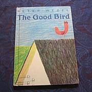 """SALE Rare Peter Wezel """"The Good Bird"""" Children's Book"""