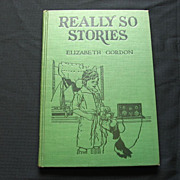 "1937 ""Really So Stories"" Elizabeth Gordon"