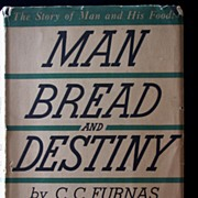 """Man Bread & Destiny"" by C.C. Furnas & S.M. Furnas, c.1937"