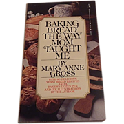 Baking Bread The Way Mom Taught Me by Mary Anne Gross