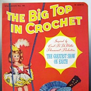 "Vintage Star Book #90, ""The Big Top in Crochet"": Inspired by Cecil B. De Mille's Mov"