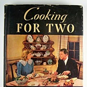 Cooking for Two, by Janet McKenzie Hill, Fourth Edition Completely Revised by Sally Larkin, 1948