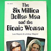 The Six Million Dollar Man and the Bionic Woman by Joel H. Cohen, 1976