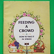 Feeding a Crowd: How to Take it in Stride, Pamphlet Cook Book, 1960s