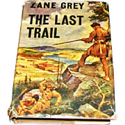 1909 Zane Grey Early Novel - The Last Trail - Full-Color Cover Art Unsigned – 1942 Wartime E