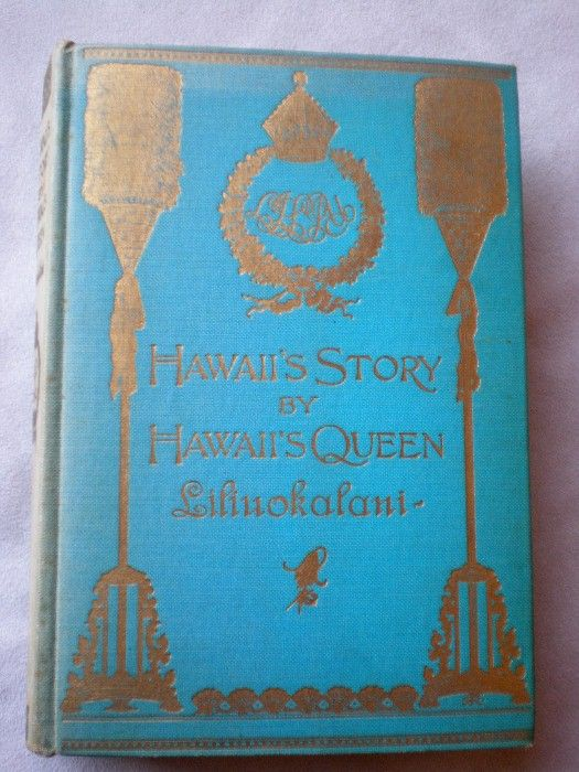 Hawaii's Story  by Hawaii's Queen Liliuokalani - 1st Edition