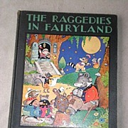 Rare 1st Edition - The Raggedies in Fairyland - Harrison Cady Art