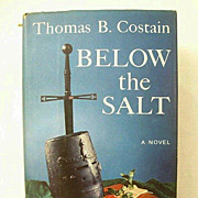SALE Below The Salt - Thomas Costain Novel