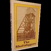 SALE PENDING The Shaftdiggers by Elizabeth R. Pugh & Gordon S. Pugh--Coal Miners