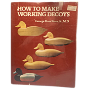 SALE How to Make Working Decoys by Geo. R. Starr, Jr.