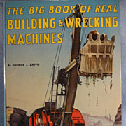 SOLD The Big Book of Real Building & Wrecking Machines, by George J. Zaffo--Children Book
