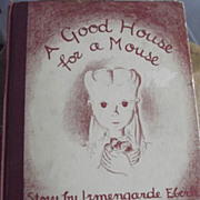 """Children's Book """" A Good House For A Mouse"""""""