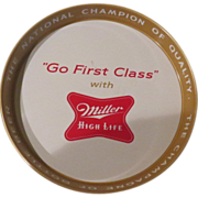 ''Go First Class' Miller High Life Beer Tray - b60