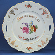 SOLD Give Us This Day Our Daily Bread Pierced Handle Embossed Floral Germany Porcelain Plate -