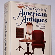 SALE Three Centuries of American Antiques 3 Volumes in 1 Bonanza 1979 Edition