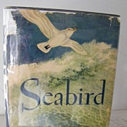 SALE Seabird 1st Edition by Holling 1948 scarce