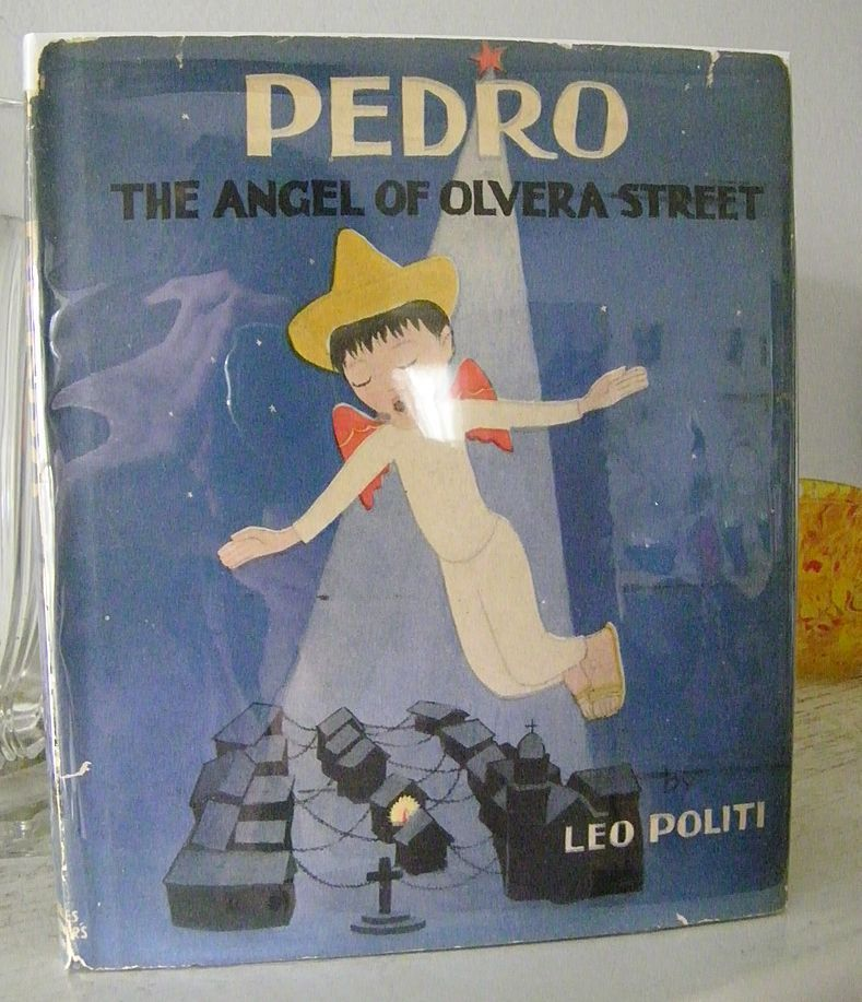 Pedro The Angel of Olvera Street 1st Edition 1946  California classic