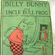 SALE Billy Bunny and Uncle Bull Frog 1st Edition Great Illustrations