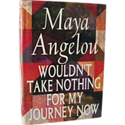 SALE Maya Angelou 1st Edition Wouldn't Take Nothing for My Journey Now