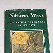 SALE 1st Edition Nature's Ways 72 Color Plates Fabulous!!