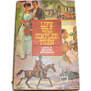 SALE 1963 'Life Was Simpler Then' Hardcover Book w/ Dustjacket