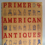 Primer of American Antiques, by Carl W. Drepperd, 1952.