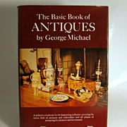 The Basic Book of Antiques, by George Michael & Signed by the Author, 1975 Second Printing.