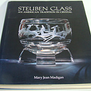 Steuben Glass – An American Tradition in Crystal, by Mary Jean Madigan, First Edition