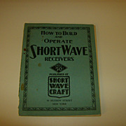 How to Build and Operate Shortwave Receivers ~ 1935